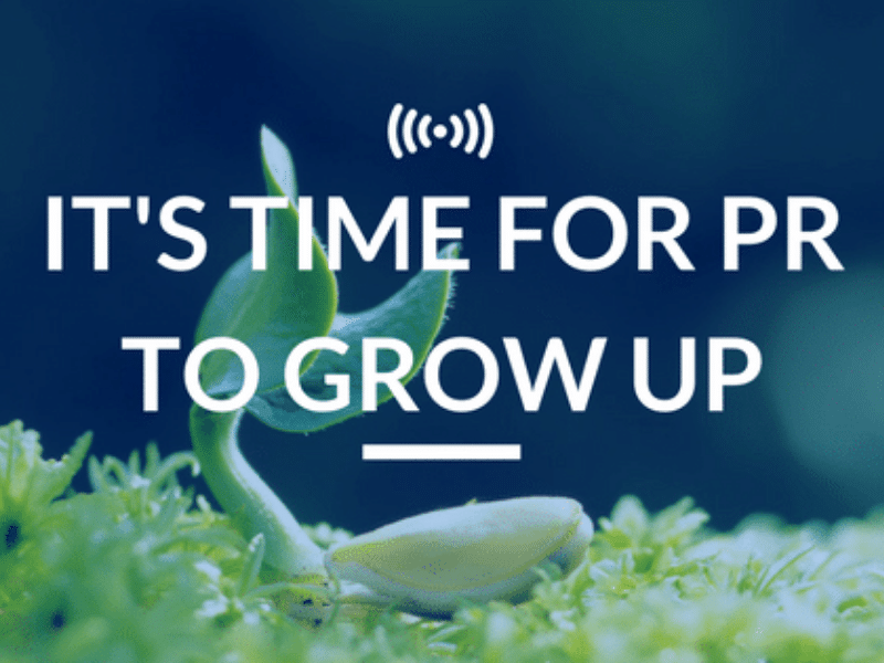 It's Time for PR to Grow Up Feature